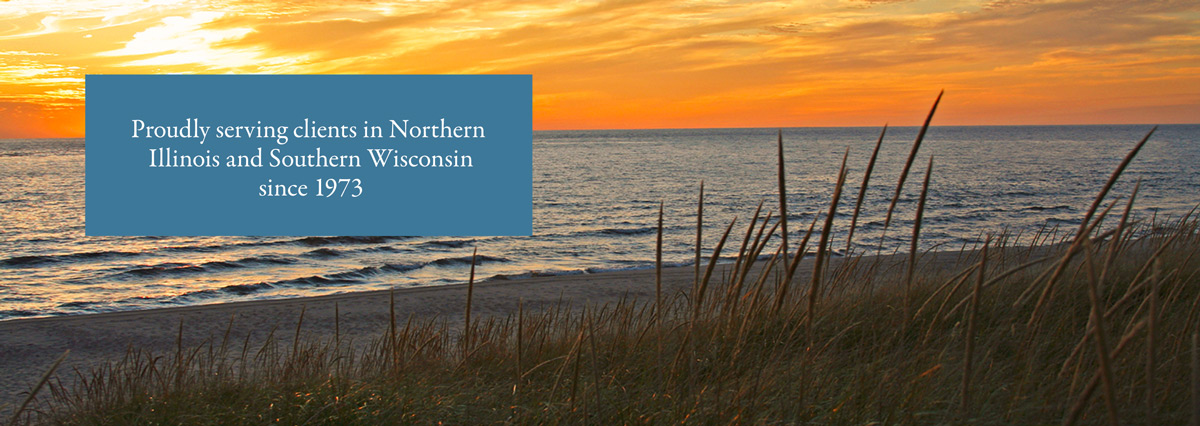 Proudly serving clients in Northern Illinois and Southern Wisconsin since 1973